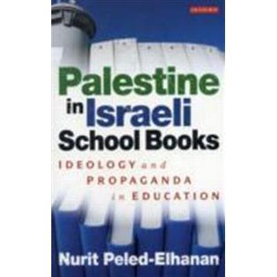 Palestine in Israeli School Books: Ideology and Propaganda in Education (Häftad, 2012)