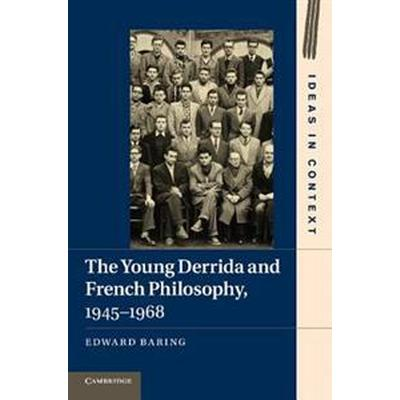 The Young Derrida and French Philosophy, 1945 - 1968 (Pocket, 2014)