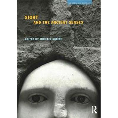 Sight and the Ancient Senses (Pocket, 2015)