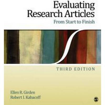 Evaluating Research Articles From Start to Finish (Häftad, 2010)