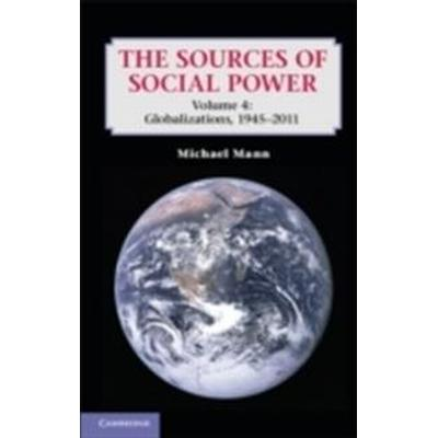 The Sources of Social Power: Volume 4, Globalizations, 1945-2011 (Häftad, 2012)