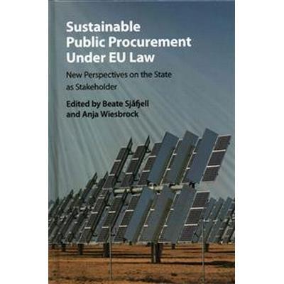Sustainable Public Procurement Under Eu Law (Inbunden, 2015)