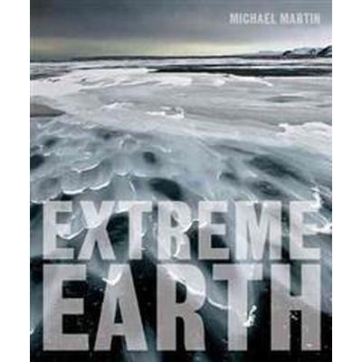Extreme Earth (Inbunden, 2015)