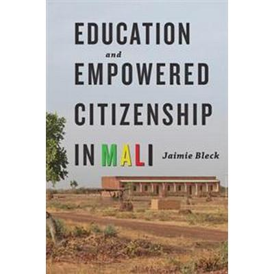 Education and Empowered Citizenship in Mali (Pocket, 2015)