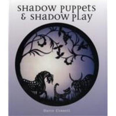 Shadow Puppets & Shadow Play (Inbunden, 2008)