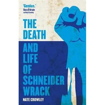 The Death and Life of Schneider Wrack (Pocket, 2017)