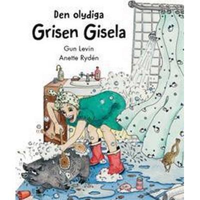 Den olydiga grisen Gisela (Häftad, 2017)