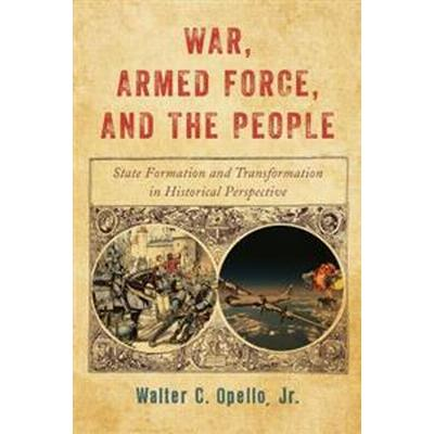 War, Armed Force, and the People (Häftad, 2016)