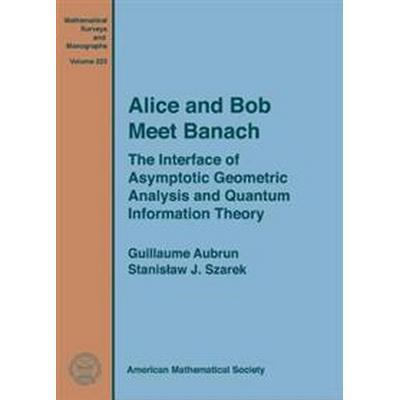 Alice and Bob Meet Banach (Inbunden, 2017)