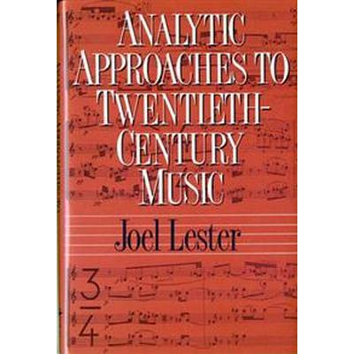 Analytic Approaches to Twentieth-Century Music (Inbunden, 1989)
