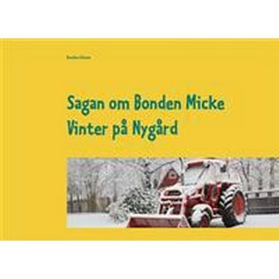 Sagan om Bonden Micke: Vinter på Nygård (E-bok, 2017)