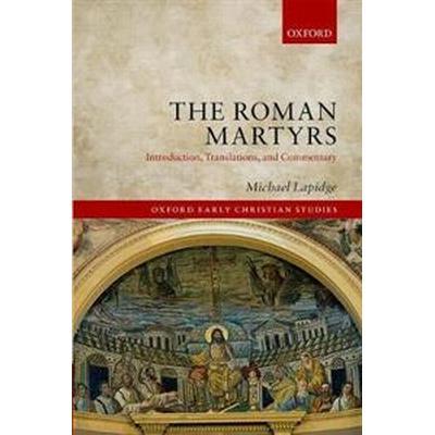 The Roman Martyrs (Inbunden, 2018)