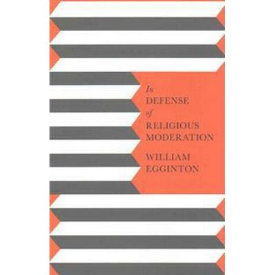 In Defense of Religious Moderation (Pocket, 2016)