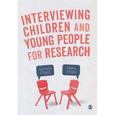 Interviewing Children and Young People for Research (Häftad, 2017)
