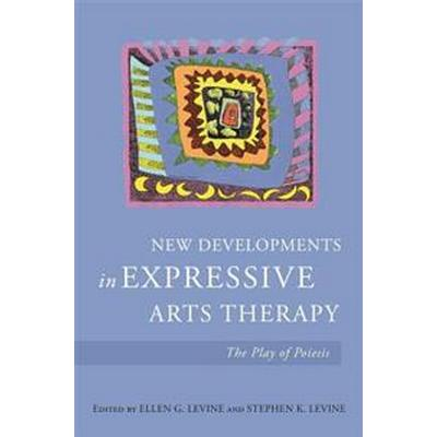 New Developments in Expressive Arts Therapy: The Play of Poiesis (Häftad, 2017)