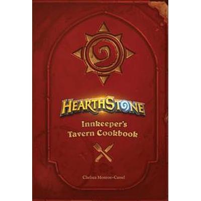 Hearthstone: Innkeeper's Tavern Cookbook (Inbunden, 2017)