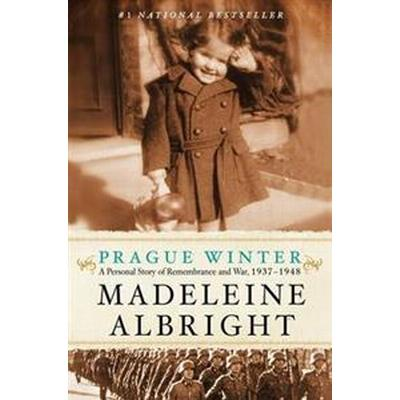 Prague Winter: A Personal Story of Remembrance and War, 1937-1948 (Häftad, 2013)