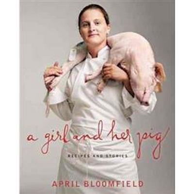 A Girl and Her Pig (Inbunden, 2012)