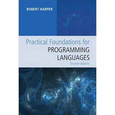 Practical Foundations for Programming Languages (Inbunden, 2016)