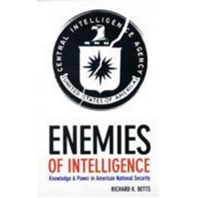 Enemies of Intelligence: Knowledge and Power in American National Security (Häftad, 2009)