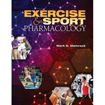 Exercise & Sport Pharmacology (Häftad, 2015)