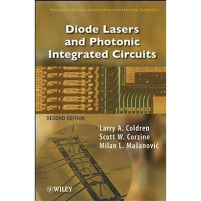 Diode Lasers and Photonic Integrated Circuits (Inbunden, 2012)