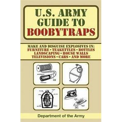 U.s. Army Guide to Boobytraps (Pocket, 2010)