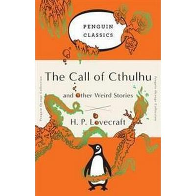 The Call of Cthulhu and Other Weird Stories: (penguin Orange Collection) (Häftad, 2016)