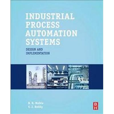 Industrial Process Automation Systems (Inbunden, 2014)