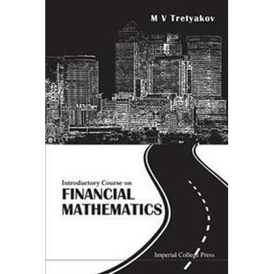 Introductory Course on Financial Mathematics (Inbunden, 2013)