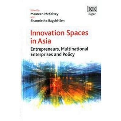 Innovation Spaces in Asia (Inbunden, 2015)