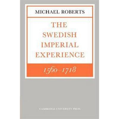 The Swedish Imperial Experience 1560-1718 (Pocket, 1984)