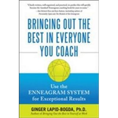 Bringing Out the Best in Everyone You Coach (Inbunden, 2009)