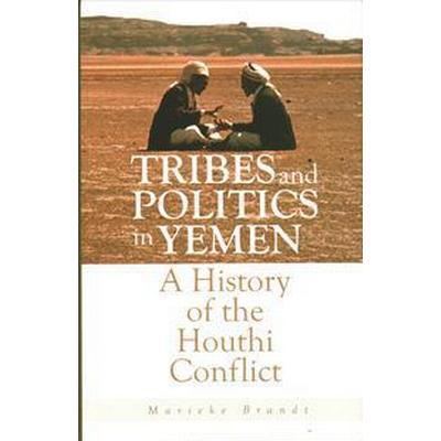 Tribes and Politics in Yemen (Inbunden, 2017)