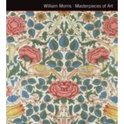 William Morris Masterpieces of Art (Inbunden, 2014)