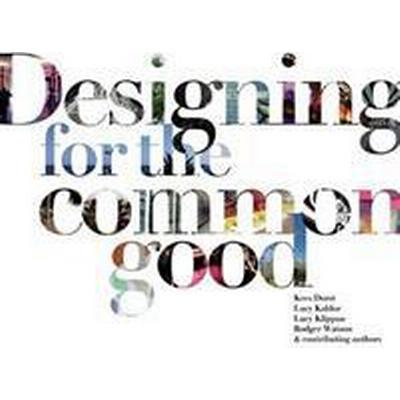 Designing for the Common Good (Häftad, 2016)