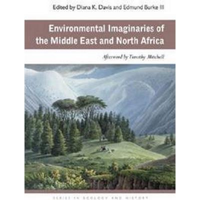 Environmental Imaginaries of the Middle East and North Africa (Pocket, 2012)