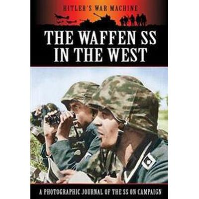 The Waffen SS in the West (Pocket, 2013)