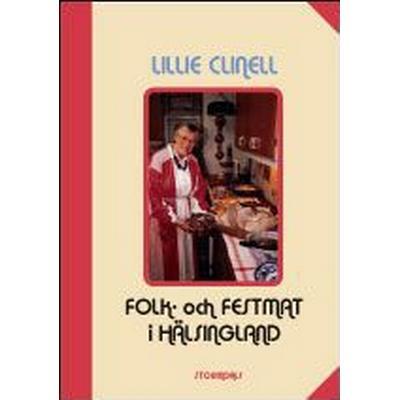 Folk och festmat i Hälsingland i äldre tid (Häftad, 2006)