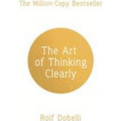 The Art of Thinking Clearly (Pocket, 2014)