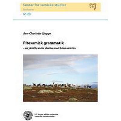 Pitesamisk grammatik: en jämförande studie med lulesamiska (Häftad, 2016)