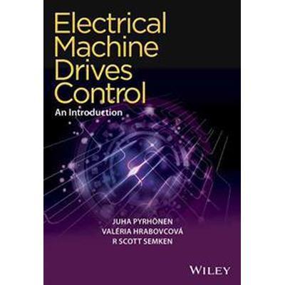 Electrical Machine Drives Control: An Introduction (Inbunden, 2016)
