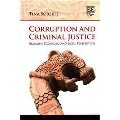 Corruption and Criminal Justice (Inbunden, 2016)