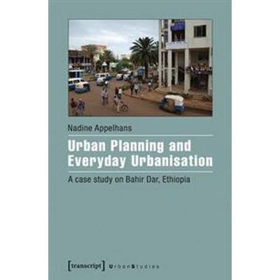 Urban Planning and Everyday Urbanisation (Pocket, 2017)