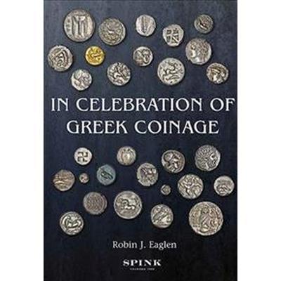 In Celebration of Greek Coinage (Inbunden, 2018)