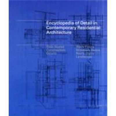 Encyclopedia of Detail in Contemporary Residential Architecture (Inbunden, 2010)