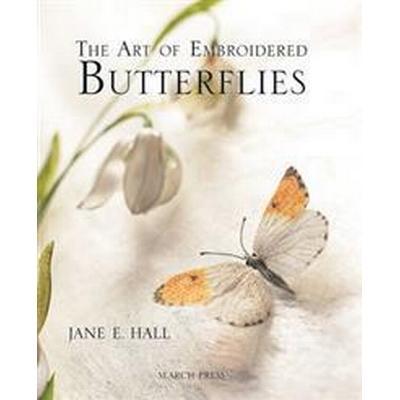 The Art of Embroidered Butterflies (Inbunden, 2012)