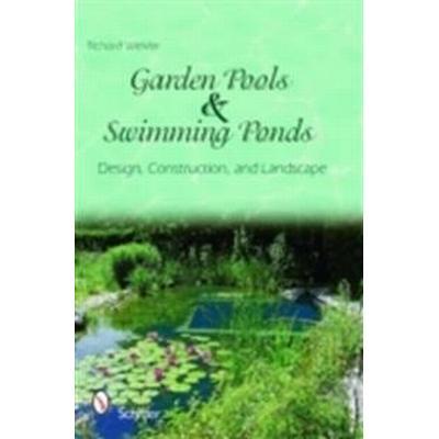 Garden Pools and Swimming Ponds (Inbunden, 2011)