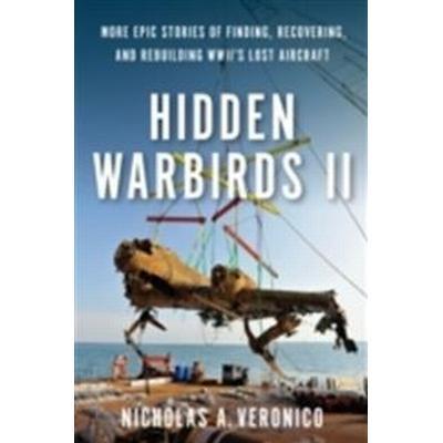Hidden Warbirds II (Inbunden, 2014)