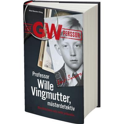 Professor Wille Vingmutter, mästerdetektiv: Berättelsen om mitt yrkesliv (Inbunden, 2018)